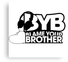 Blame Your Brother Podcast Canvas Print