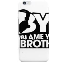 Blame Your Brother Podcast iPhone Case/Skin