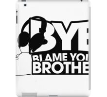 Blame Your Brother Podcast iPad Case/Skin