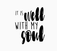 it is Well with my Soul Unisex T-Shirt
