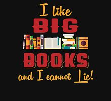 I like Big Books and I Cannot Lie - Gift for Read a book day. Unisex T-Shirt