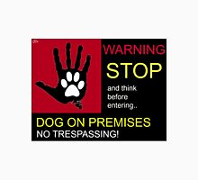 WARNING Dog on premises. Unisex T-Shirt