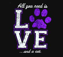 All you need is love and a cat  T-shirt  Unisex T-Shirt