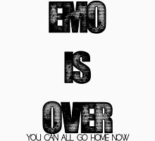 Emo is over Unisex T-Shirt