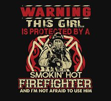 Warning this girl is protected by a  Smokin Hot Firefighter and I'm Not afraid to use Him Womens Fitted T-Shirt