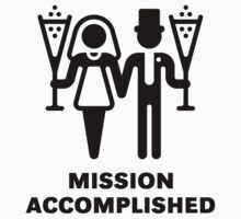 Mission Accomplished (Wedding / Marriage) by MrFaulbaum