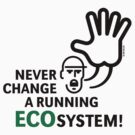 Never Change A Running Ecosystem! by MrFaulbaum