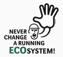 Never Change A Running Ecosystem! Kids Clothes