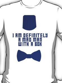 I am definitely a mad man with a box T-Shirt