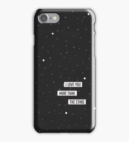 I love you more than the stars iPhone Case/Skin