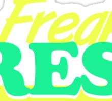 So Freakin' Fresh (2) Sticker