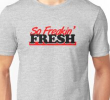 So Freakin' Fresh (7) Unisex T-Shirt
