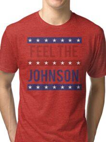 Feel the Johnson Tri-blend T-Shirt