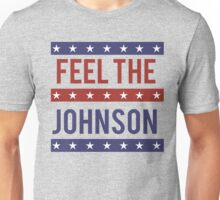 Feel the Johnson Unisex T-Shirt