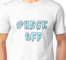 #Heck Off Unisex T-Shirt