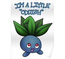 "I'm a little ""Oddish"" Poster"