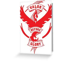 Team Valor before Glory! Greeting Card