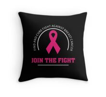 Fight Cure Breast Cancer Awareness - Join The Fight T Shirt Throw Pillow