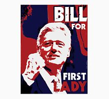 Bill for First Lady Unisex T-Shirt