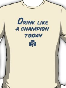 Drink Like a Champion - South Bend Style Gold T-Shirt