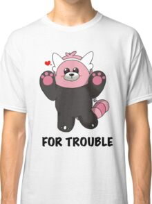 BEWEAR for Trouble Classic T-Shirt