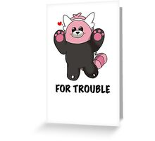 BEWEAR for Trouble Greeting Card