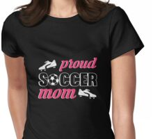 Proud Soccer Mom Womens Fitted T-Shirt