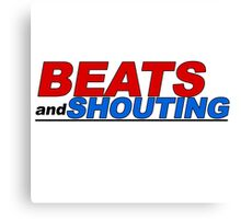 Beats and Shouting Canvas Print