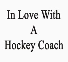 In Love With A Hockey Coach  by supernova23
