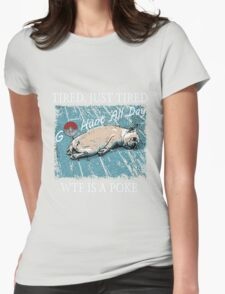 Dog After So Much Catch' Em All Poke T Shirt Womens Fitted T-Shirt