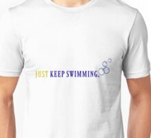 Just Keep Swimming Text Unisex T-Shirt