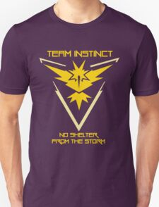 Team Instinct - No Shelter From The Storm Unisex T-Shirt