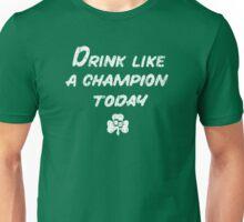 Drink Like a Champion - South Bend Style - St. Patricks Day Unisex T-Shirt