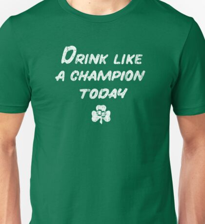 Drink Like a Champion - South Bend Style - St. Patricks Day Unisex T-Shirt