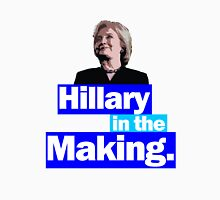 Hillary in the Making Unisex T-Shirt