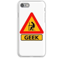Geek Sign - Computer Nerd Funny T Shirt iPhone Case/Skin