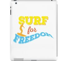 Surf for freedom iPad Case/Skin
