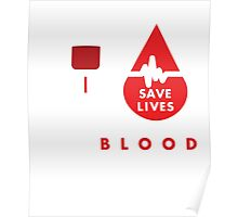 Give Blood - Save Life - Blood Donor T Shirt Poster