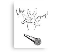 Mic Drop! Canvas Print