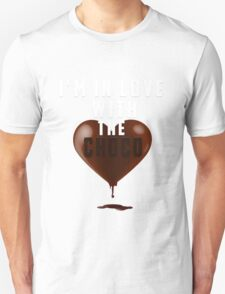 I'm in love with the choco Unisex T-Shirt