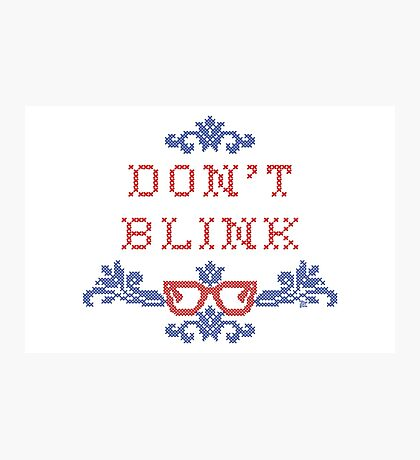 Don't Blink Photographic Print