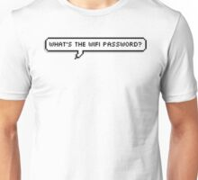 What's The Wifi Password? Unisex T-Shirt