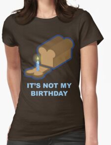It's Not My Birthday (Blue) Womens Fitted T-Shirt