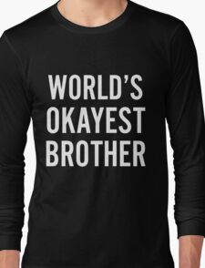 My brother is the best Long Sleeve T-Shirt