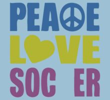 Peace Love Soccer 578 Kids Tee