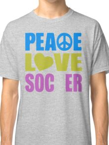 Peace Love Soccer 578 Classic T-Shirt