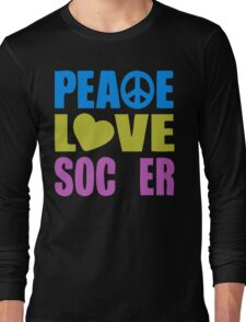 Peace Love Soccer 578 Long Sleeve T-Shirt