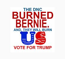 DNC BURNED BERNIE AND THEY WILL BURN US Unisex T-Shirt