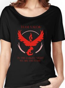 Team Valor - In The Darkest Night, We Are The Flame Women's Relaxed Fit T-Shirt