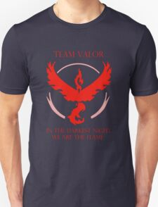 Team Valor - In The Darkest Night, We Are The Flame Unisex T-Shirt